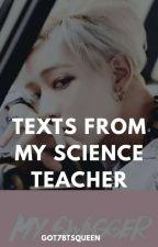 Texts From My Science Teacher (Jackbam) by got7btsqueen