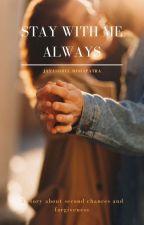 Stay With Me Always by Jayashree_07