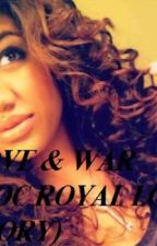 Love and War ( A Roc Royal Love Story ) by xYounginx