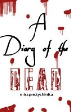 A Diary of the Dead by missprettychinita