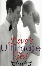 Love's Ultimate Test (Sequel to AIL) by Tranay21