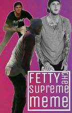 Fetty the Supreme Meme by Nieha_Jinxx