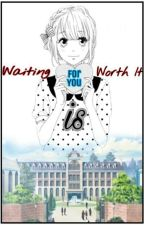 Waiting For You Is Worth It by JAFSSSS