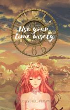 Use Your Time Wisely (Gakuen Alice Fanfic) by Melody_Of_Flowers