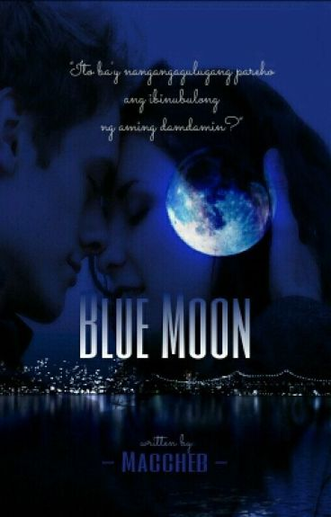 BLUE MOON by Maccheb