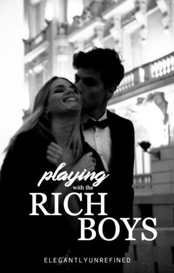 Playing With the Rich Boys | ✓