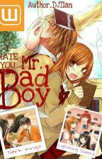 I Hate You!, Mr. Bad Boy! [ #COMPLETED | #UnderRevision] by Author_DjTian