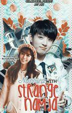 Married With Strange Namja ♣ J.J.K  by CHIMLUDA_13