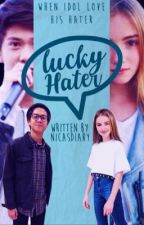 Lucky Hater • I D R by nicasdiary