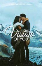 The Vision of You by modernongmariaclara
