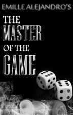 The Master of the Game (Book 1) COMPLETED by Emilliooooo