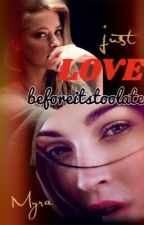 Just Love-before Its Too Late(G X G) COMPLETED  by alwaysthruheart