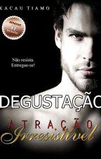 ATRAÇÃO IRRESISTÍVEL *degustação* by KaCauTiamo