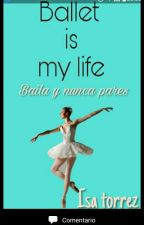 Ballet Is My Life by IsitaTorrez