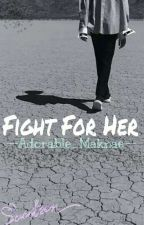 Fight For Her |Seventeen od --Adorable_Maknae--