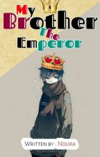 أخي الإمبراطور by Noura6