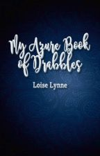 My Azure Book of Drabbles by aosfiction