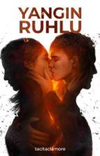 YANGIN RUHLU by tacitaclamore