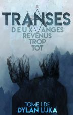 TRANSES, Tome 1 by DylanLuka