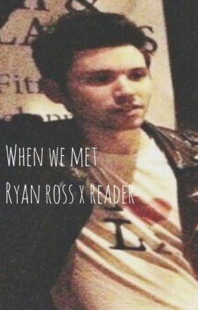 The day we met {ryan ross x reader} by humanteeth