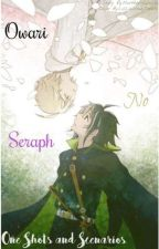 Owari No Seraph One-shots And Scenarios by Northern_Cross