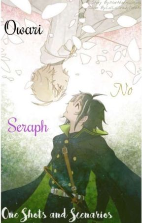 Owari No Seraph One-shots And Scenarios by Emmatay2601
