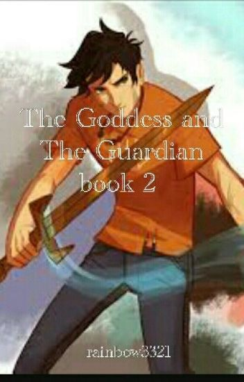 The Goddess and The Guardian Part 2