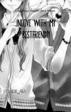 Inlove With My Bestfriend?! (Editing) by francineairasison