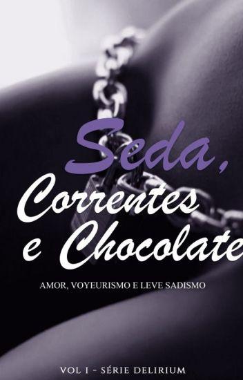 Seda Correntes e Chocolate - Erótico