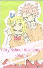 Fairy School Academy ! ~NaLu~ [TERMINE-EN CORRECTION] by PoussyGeek