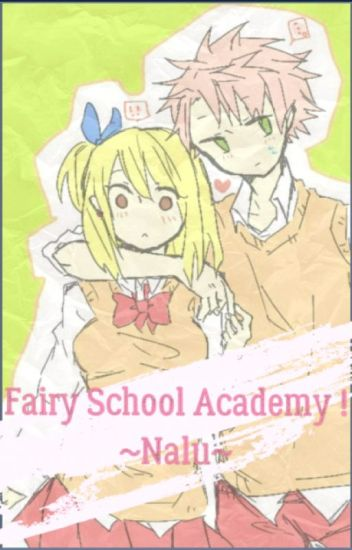 Fairy School Academy ! ~NaLu~ [TERMINE-EN CORRECTION]