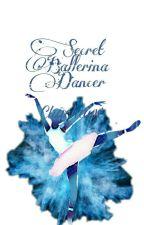 Secret Ballerina Dancer by _rotisobek_