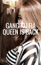 [BOOK 2] Gang-Ku-Fia Queen Is Back by Minniski