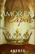 Capas - Amor em Capas (FECHADO) by AmorEmCapas