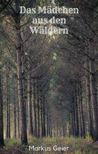 Das Mädchen aus den Wäldern by MarkusGeier