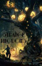 Strange Kingdoms  by Xx_FireBird_xX