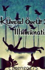 KÜRESEL ÖRGÜT : İLLÜMİNATİ  by cimengoz75