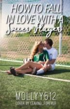 How to fall in love with a soccer player✔ (wattys 2017) by mollyy512