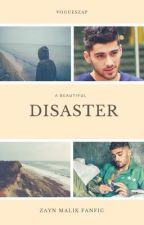 A beautiful disaster | Z.M AU  by vogueszap