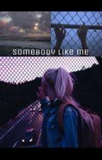 Somebody like me  by emojacks