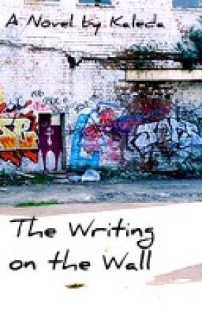 The Writing on the Wall by Kaleda