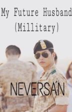 My Future Husband (millitary) by neversan