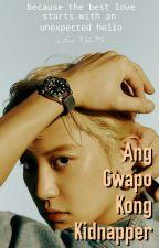 Ang Gwapo Kong Kidnapper by BabyWifeyMo