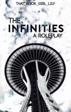 The Infinities // A Roleplay // Closed by that_book_girl_lily