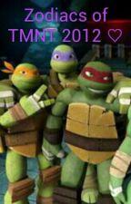 Zodiacs of TMNT 2012 ♡ by Leahamato