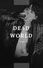 dead world |myg•kth| by nyxctophilia