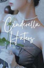 Cinderella Haters ( revisi ) by baebaealecia