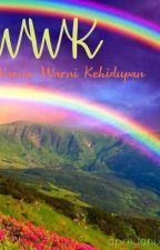 WARNA-WARNI KEHIDUPAN by AprilyaniRahmad