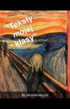 Teksty mojej klasy by LubieKsiezyce