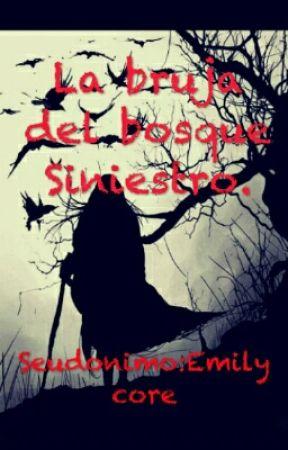 La bruja del bosque Siniestro. by Emilycore